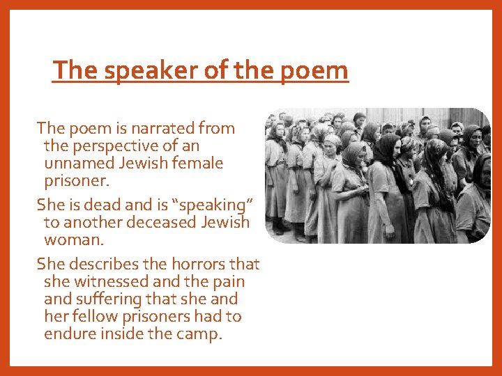 The speaker of the poem The poem is narrated from the perspective of an