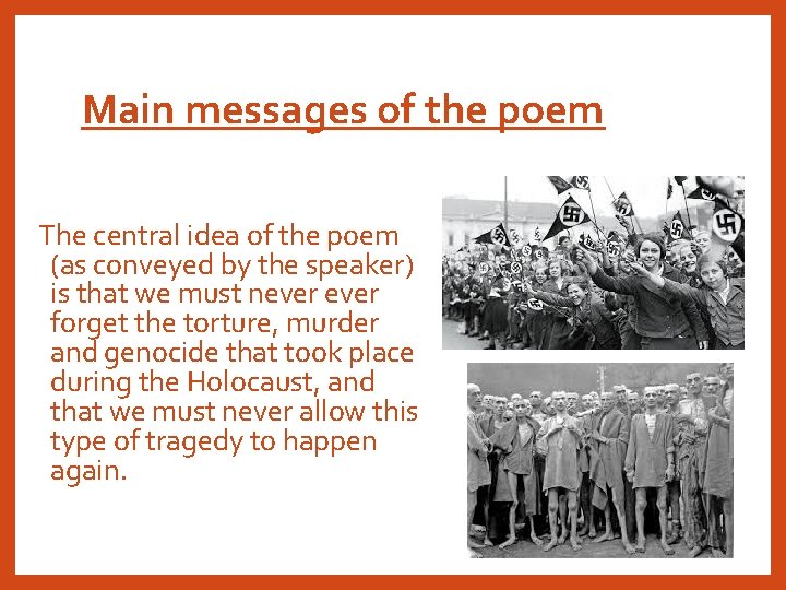 Main messages of the poem The central idea of the poem (as conveyed by