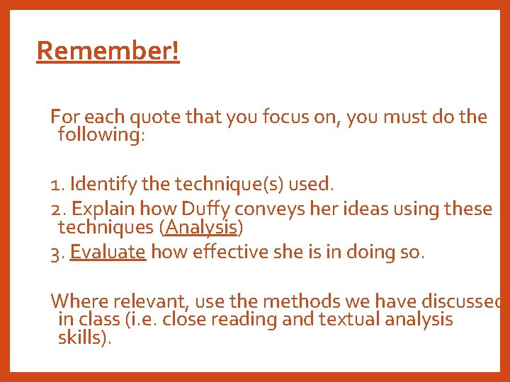 Remember! For each quote that you focus on, you must do the following: 1.