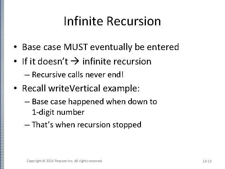 Infinite Recursion • Base case MUST eventually be entered • If it doesn't infinite