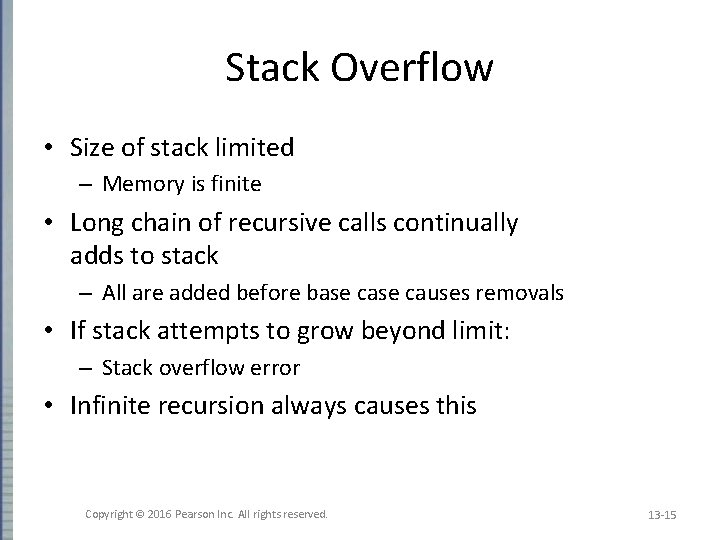 Stack Overflow • Size of stack limited – Memory is finite • Long chain