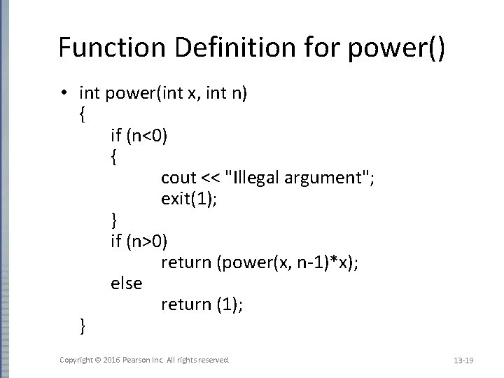 Function Definition for power() • int power(int x, int n) { if (n<0) {