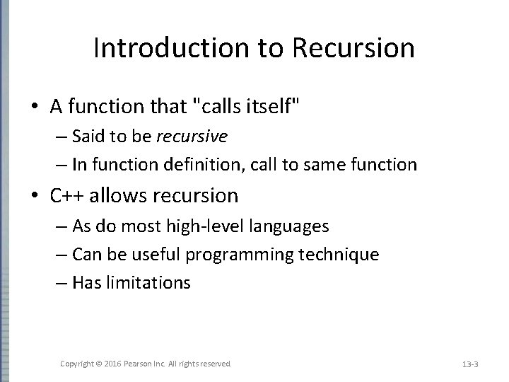 """Introduction to Recursion • A function that """"calls itself"""" – Said to be recursive"""