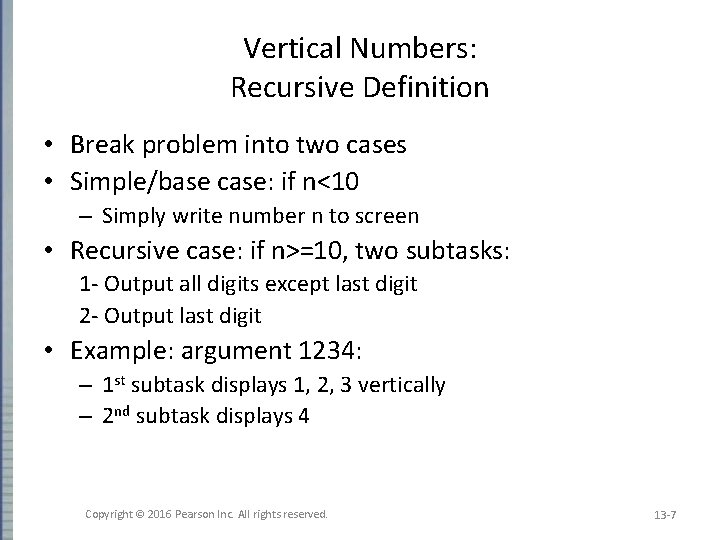 Vertical Numbers: Recursive Definition • Break problem into two cases • Simple/base case: if