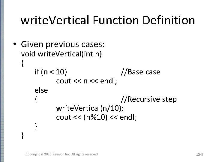 write. Vertical Function Definition • Given previous cases: void write. Vertical(int n) { if