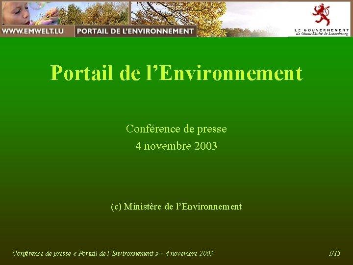 Portail de l'Environnement Conférence de presse 4 novembre 2003 (c) Ministère de l'Environnement Conférence