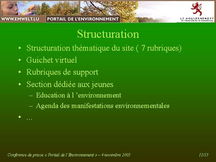 Structuration • • Structuration thématique du site ( 7 rubriques) Guichet virtuel Rubriques de