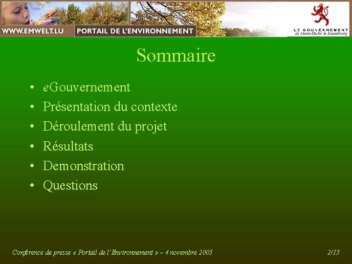 Sommaire • • • e. Gouvernement Présentation du contexte Déroulement du projet Résultats Demonstration