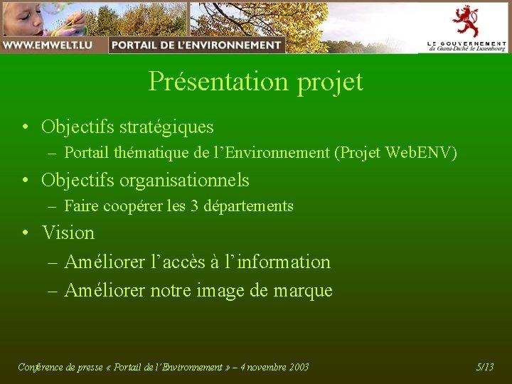 Présentation projet • Objectifs stratégiques – Portail thématique de l'Environnement (Projet Web. ENV) •