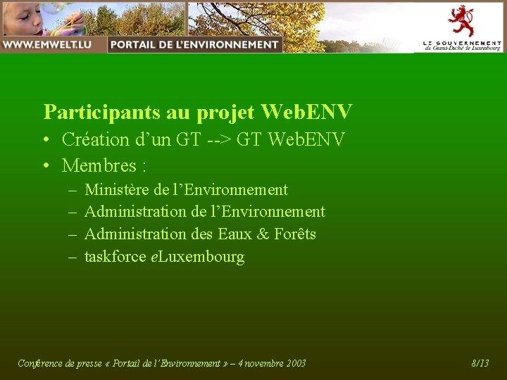 Participants au projet Web. ENV • Création d'un GT --> GT Web. ENV •