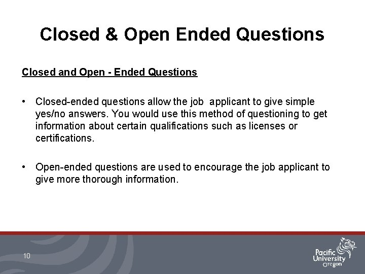 Closed & Open Ended Questions Closed and Open - Ended Questions • Closed-ended questions