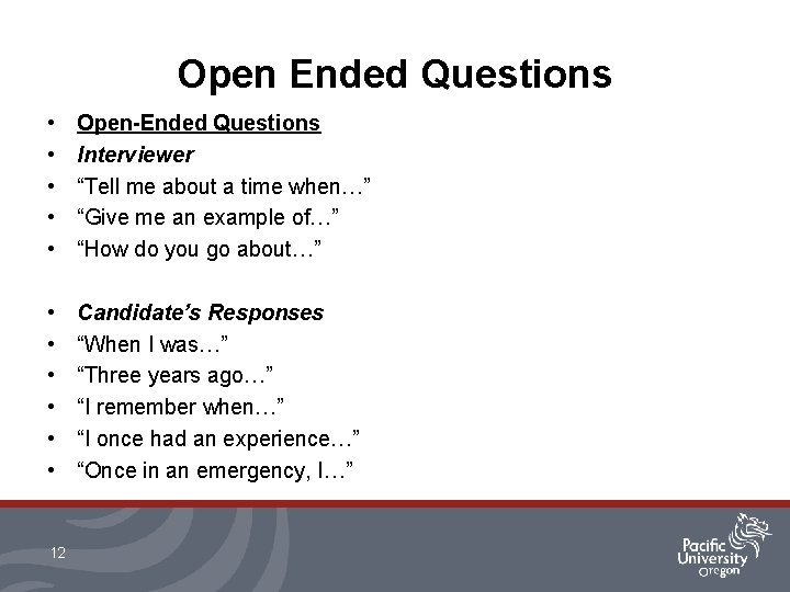 """Open Ended Questions • • • Open-Ended Questions Interviewer """"Tell me about a time"""