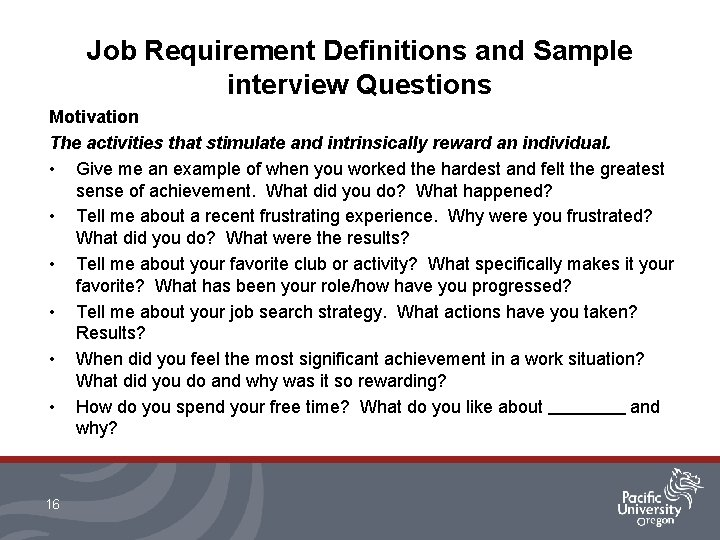 Job Requirement Definitions and Sample interview Questions Motivation The activities that stimulate and intrinsically