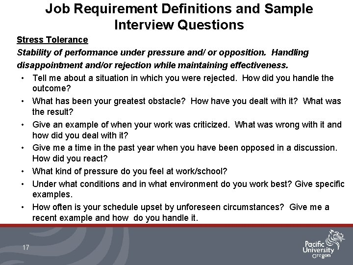 Job Requirement Definitions and Sample Interview Questions Stress Tolerance Stability of performance under pressure