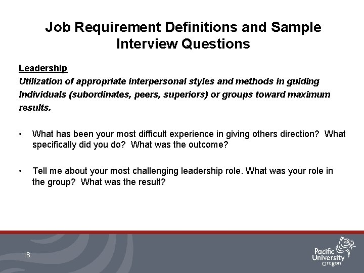 Job Requirement Definitions and Sample Interview Questions Leadership Utilization of appropriate interpersonal styles and