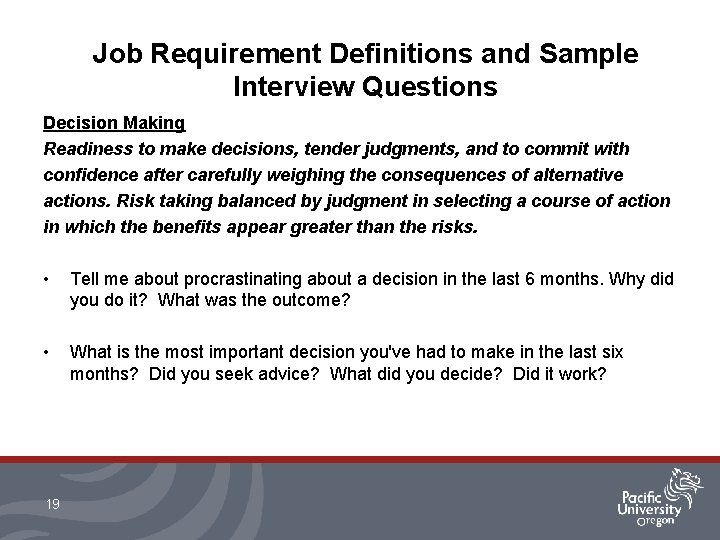 Job Requirement Definitions and Sample Interview Questions Decision Making Readiness to make decisions, tender