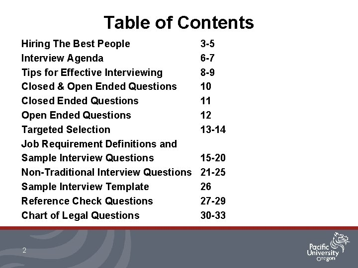 Table of Contents Hiring The Best People Interview Agenda Tips for Effective Interviewing Closed
