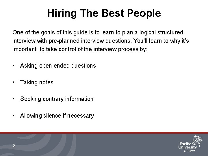 Hiring The Best People One of the goals of this guide is to learn