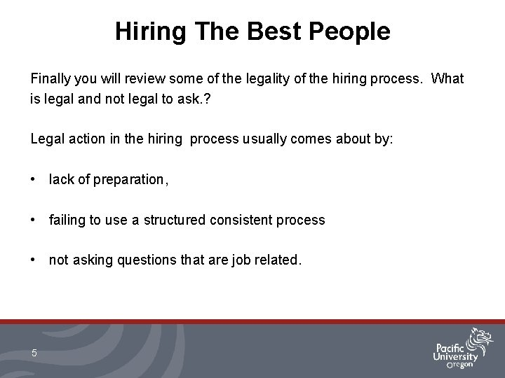 Hiring The Best People Finally you will review some of the legality of the