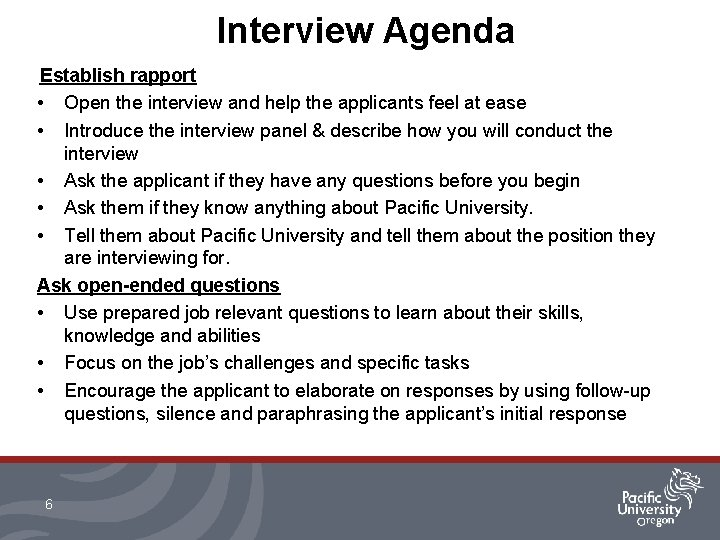 Interview Agenda Establish rapport • Open the interview and help the applicants feel at
