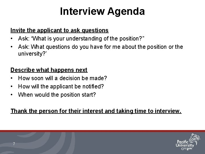 """Interview Agenda Invite the applicant to ask questions • Ask: """"What is your understanding"""