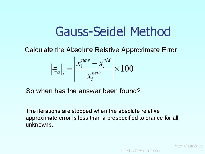 Gauss-Seidel Method Calculate the Absolute Relative Approximate Error So when has the answer been
