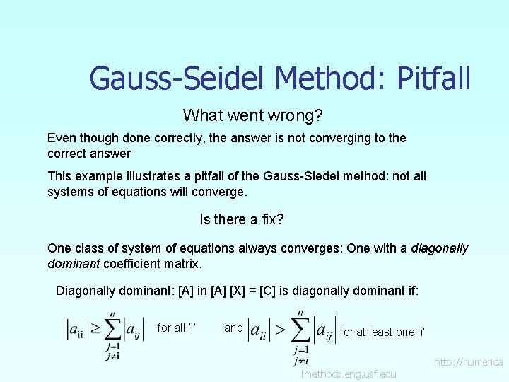 Gauss-Seidel Method: Pitfall What went wrong? Even though done correctly, the answer is not