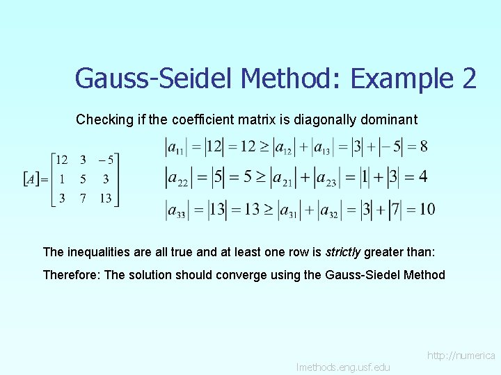 Gauss-Seidel Method: Example 2 Checking if the coefficient matrix is diagonally dominant The inequalities