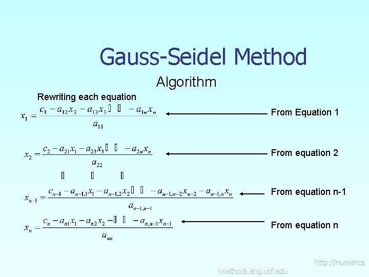 Gauss-Seidel Method Algorithm Rewriting each equation From Equation 1 From equation 2 From equation