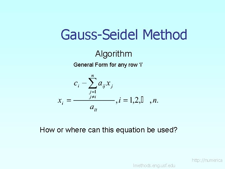 Gauss-Seidel Method Algorithm General Form for any row 'i' How or where can this