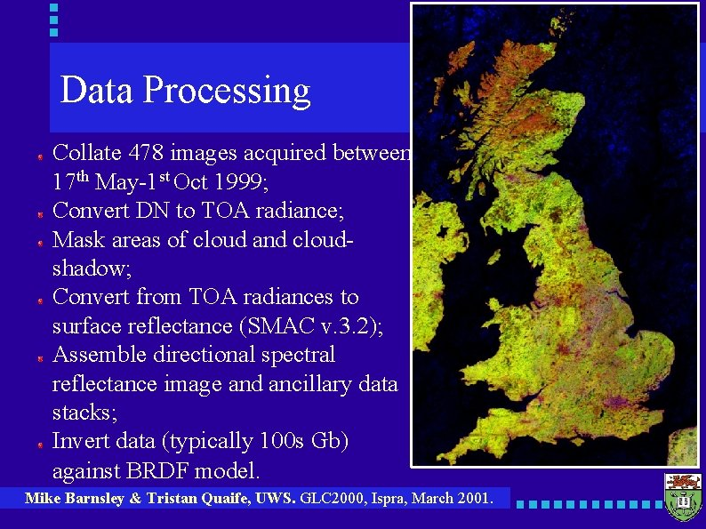 Data Processing Collate 478 images acquired between 17 th May-1 st Oct 1999; Convert
