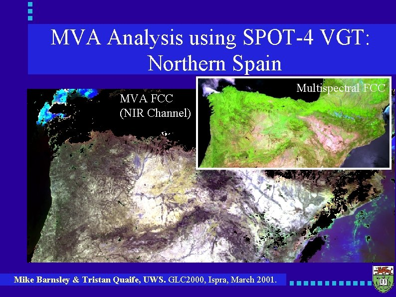 MVA Analysis using SPOT-4 VGT: Northern Spain MVA FCC (NIR Channel) Mike Barnsley &