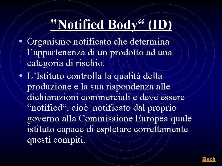 """""""Notified Body"""" (ID) • Organismo notificato che determina l'appartenenza di un prodotto ad una"""