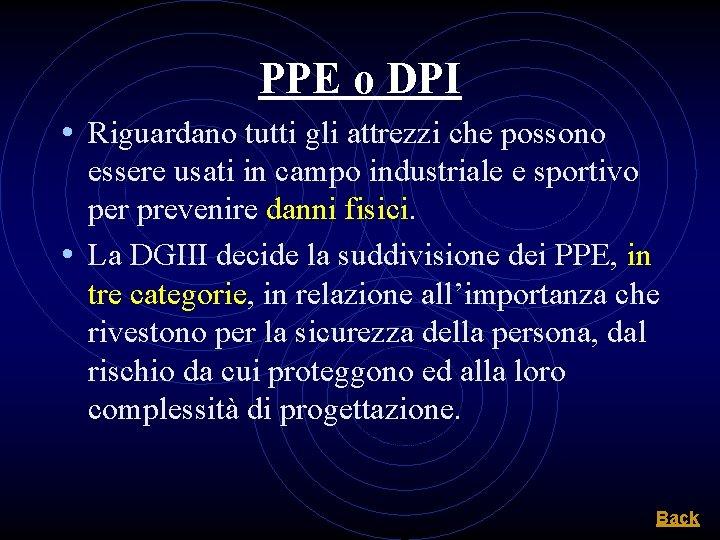 PPE o DPI • Riguardano tutti gli attrezzi che possono essere usati in campo