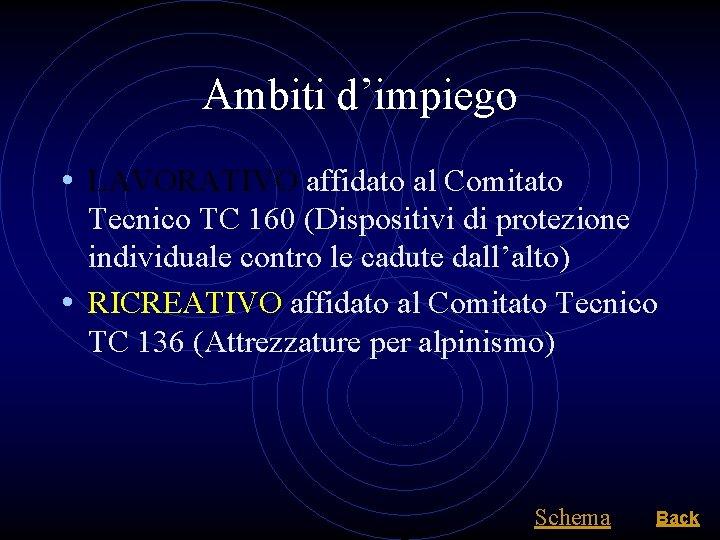 Ambiti d'impiego • LAVORATIVO affidato al Comitato Tecnico TC 160 (Dispositivi di protezione individuale