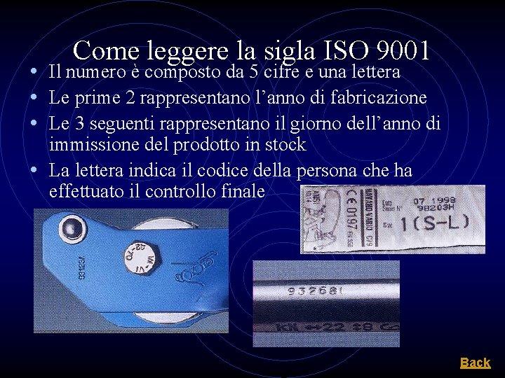 Come leggere la sigla ISO 9001 • Il numero è composto da 5 cifre