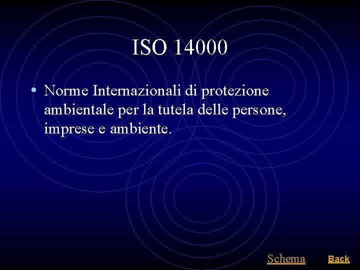 ISO 14000 • Norme Internazionali di protezione ambientale per la tutela delle persone, imprese