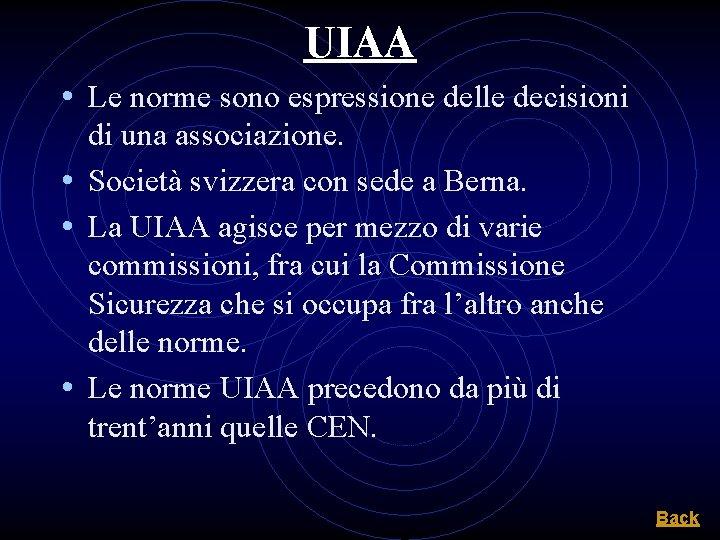 UIAA • Le norme sono espressione delle decisioni di una associazione. • Società svizzera
