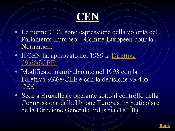 CEN • Le norme CEN sono espressione della volontà del Parlamento Europeo – Comité