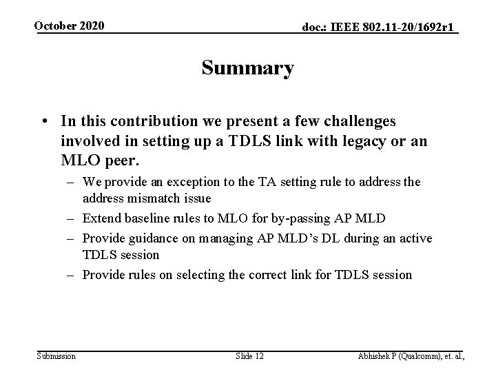 October 2020 doc. : IEEE 802. 11 -20/1692 r 1 Summary • In this
