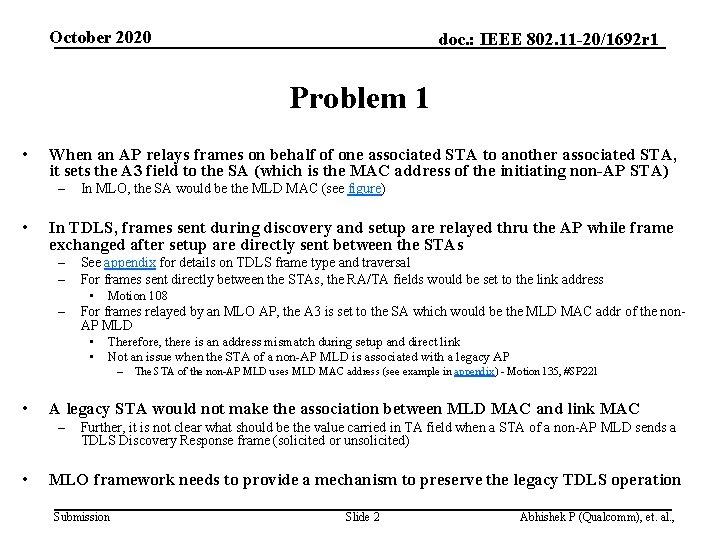 October 2020 doc. : IEEE 802. 11 -20/1692 r 1 Problem 1 • When