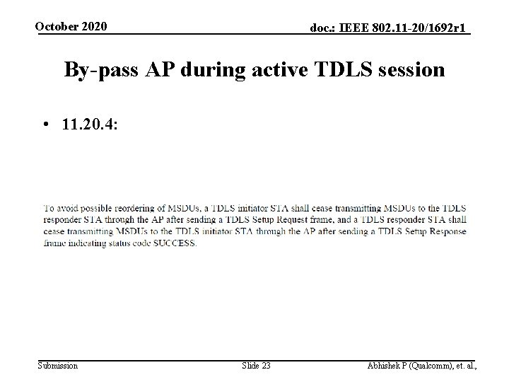 October 2020 doc. : IEEE 802. 11 -20/1692 r 1 By-pass AP during active
