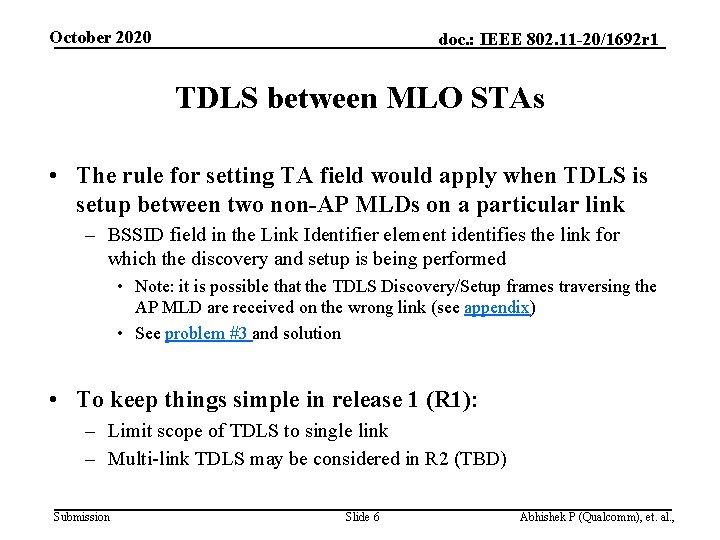 October 2020 doc. : IEEE 802. 11 -20/1692 r 1 TDLS between MLO STAs