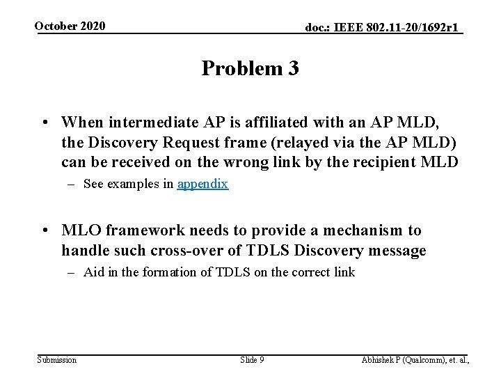 October 2020 doc. : IEEE 802. 11 -20/1692 r 1 Problem 3 • When