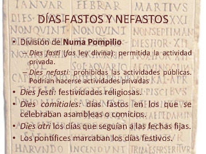DÍAS FASTOS Y NEFASTOS • División de Numa Pompilio – Dies fasti (fas ley