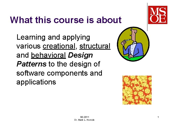 What this course is about Learning and applying various creational, structural and behavioral Design