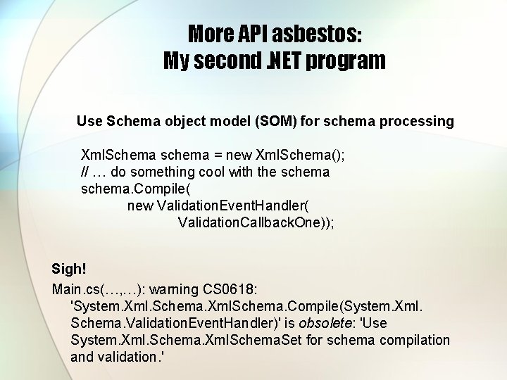 More API asbestos: My second. NET program Use Schema object model (SOM) for schema