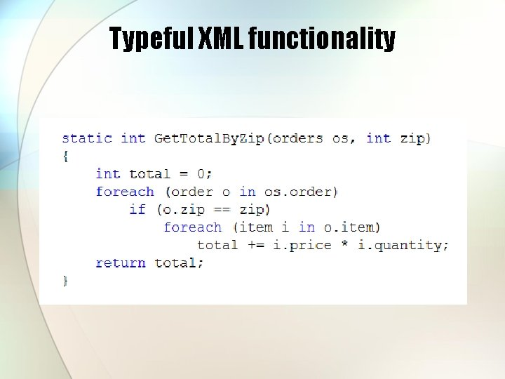 Typeful XML functionality