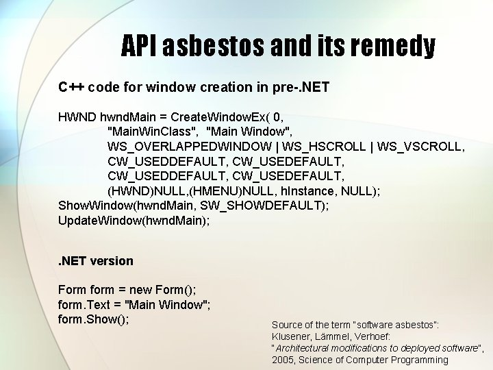 API asbestos and its remedy C++ code for window creation in pre-. NET HWND
