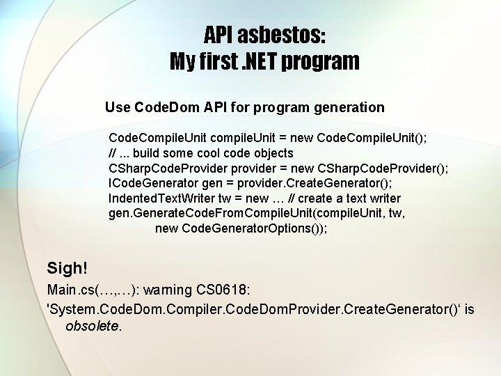 API asbestos: My first. NET program Use Code. Dom API for program generation Code.